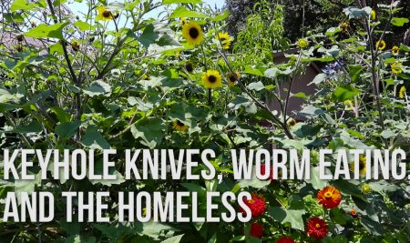 KEYHOLES KNIVES WORM EATING AND THE HOMELESS