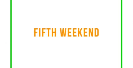 FIFTH WEEKEND