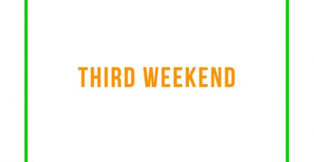 THIRD WEEKEND